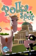 Beekman Boys Present: Polka Spot: The World According to Llama #1 ebook by Michael Troy, Amanda Altelino, Amanda Altelino,...