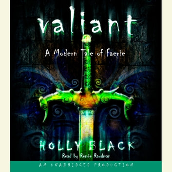 Valiant - A Modern Tale of Faerie audiobook by Holly Black