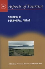 Tourism in Peripheral Areas: Case Studies ebook by Frances Brown,Derek D. Hall