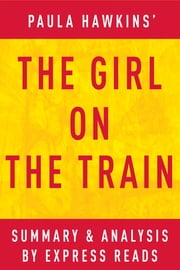The Girl on the Train: A Novel by Paula Hawkins | Summary & Analysis ebook by EXPRESS READS