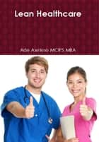 Lean Healthcare ebook by Ade Asefeso MCIPS MBA