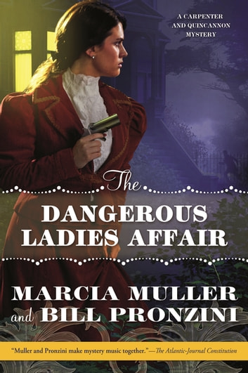 The Dangerous Ladies Affair - A Carpenter and Quincannon Mystery ebook by Marcia Muller,Bill Pronzini
