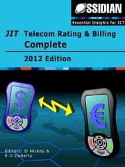 JIT Telecom Rating and Billing Complete - 2012 Edition ebook by D, Hickey, E. O Doherty