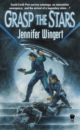 Grasp the Stars ebook by Jennifer Wingert
