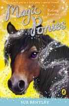 Magic Ponies: Riding Rescue ebook by Sue Bentley