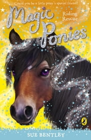Magic Ponies: Riding Rescue - Riding Rescue ebook by Sue Bentley