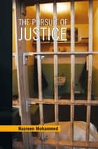 The Pursuit of Justice ebook by Nazreen Mohammed