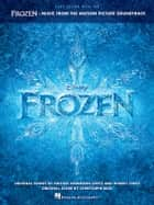 Frozen - Easy Guitar Songbook - Music from the Motion Picture Soundtrack ebook by Robert Lopez, Kristen Anderson-Lopez