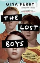 The Lost Boys - inside Muzafer Sherif's Robbers Cave experiment ebook by Gina Perry