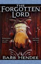The Forgotten Lord ebook by Barb Hendee