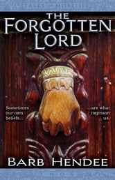 The Forgotten Lord - Tales of Misbelief ebook by Barb Hendee