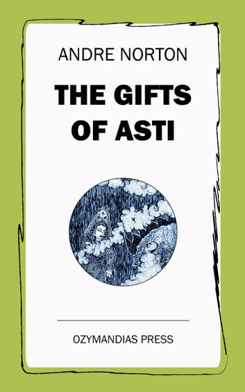 The Gifts of Asti ebook by Andre Norton