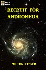 Recruit for Andromeda ebook by Milton Lesser