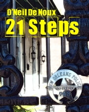 21 Steps ebook by O'Neil De Noux