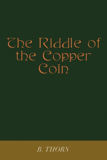 The Riddle of the Copper Coin ebook by B Thorn