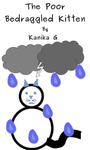 The Poor Bedraggled Kitten ebook by Kanika G