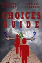Choices Guide ebook by Georgeta Blanaru