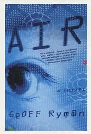 Air - Or, Have Not Have ebook by Geoff Ryman