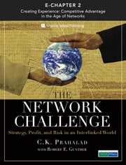 The Network Challenge (Chapter 2): Creating Experience: Competitive Advantage in the Age of Networks ebook by Prahalad, C.K.