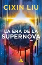 La era de la supernova ebook by Cixin Liu