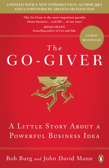 The Go-Giver - A Little Story About a Powerful Business Idea 電子書籍 by Bob Burg,John David Mann