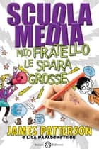 Scuola media 3 ebook by James Patterson,Andrea Carlo Cappi