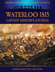 Waterloo 1815: Captain Mercer's Journal ebook by Bob Carruthers