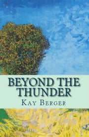 Beyond the Thunder ebook by Kay Berger