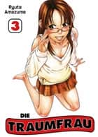 Die Traumfrau, Band 3 ebook by Ryuta Amazume, Ryuta Amazume