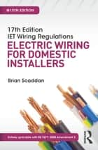17th Edition IET Wiring Regulations: Electric Wiring for Domestic Installers, 15th ed ebook by Brian Scaddan