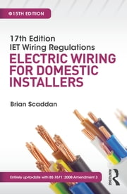 17th Edition IET Wiring Regulations: Electric Wiring for Domestic Installers ebook by Brian Scaddan