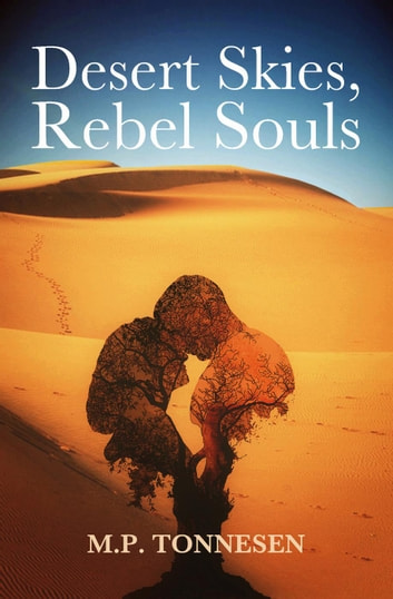 Desert Skies, Rebel Souls ebook by M.P. Tonnesen