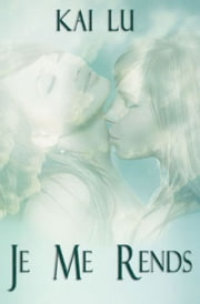 Je Me Rends ebook by Kai Lu