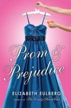 Prom and Prejudice ebook by Elizabeth Eulberg