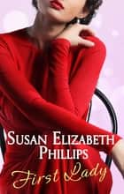 First Lady ebook by Susan Elizabeth Phillips