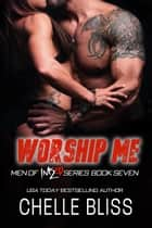 Worship Me ebook by Chelle Bliss