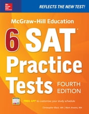 McGraw-Hill Education 6 SAT Practice Tests, Fourth Edition ebook by Christopher Black,Mark Anestis