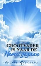 Grootvader is naar de Hemel gegaan ebook by Amber Richards