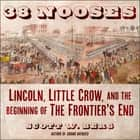 38 Nooses - Lincoln, Little Crow, and the Beginning of the Frontier's End ljudbok by Scott W. Berg, Paul Heitsch
