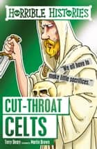 Horrible Histories: Cut-throat Celts ebook by Terry Deary