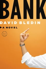 Bank - A Novel ebook by David Bledin