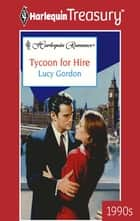 Tycoon for Hire ebook by Lucy Gordon