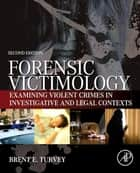 Forensic Victimology ebook by Brent E. Turvey