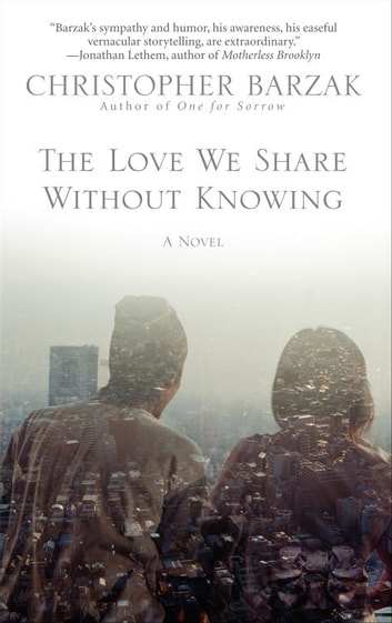 The Love We Share Without Knowing ebook by Christopher Barzak
