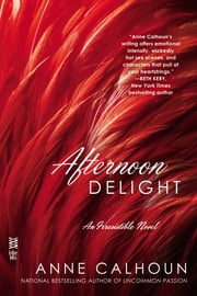 Afternoon Delight ebook by Anne Calhoun
