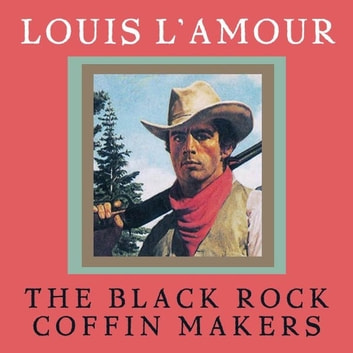 Black Rock Coffin Makers audiobook by Louis L'Amour
