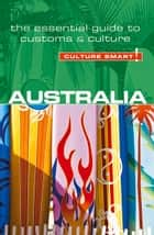 Australia - Culture Smart! - The Essential Guide to Customs & Culture ebook by Barry Penney, Gina Teague, Culture Smart!