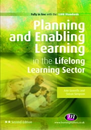 Planning and Enabling Learning in the Lifelong Learning Sector ebook by Ann Gravells,Susan Simpson