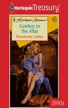 Cowboy to the Altar ebook by Rosemary Carter