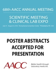 68th AACC Annual Scientific Meeting Abstract eBook ebook by American Association for Clinical Chemistry (AACC)